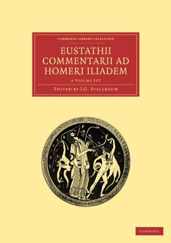 Eustathii Commentarii Ad Homeri Iliadem 4 Volume Paperback Set 9781108016599