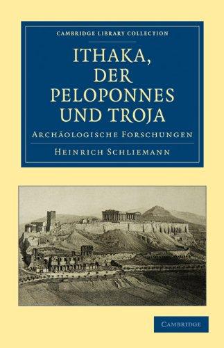 Ithaka, Der Peloponnes Und Troja: Archaologische Forschungen 9781108016827