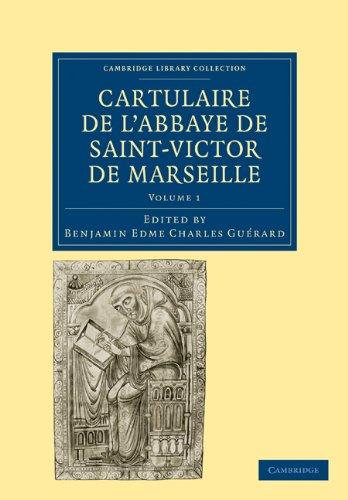 Cartulaire de L'Abbaye de Saint-Victor de Marseille: Volume 1 9781108019477