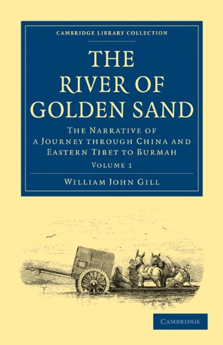 The River of Golden Sand: The Narrative of a Journey Through China and Eastern Tibet to Burmah