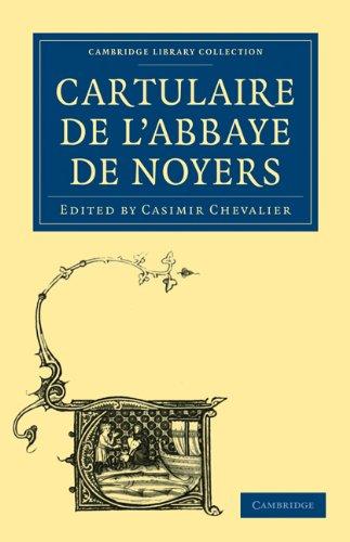 Cartulaire de L'Abbaye de Noyers 9781108019835