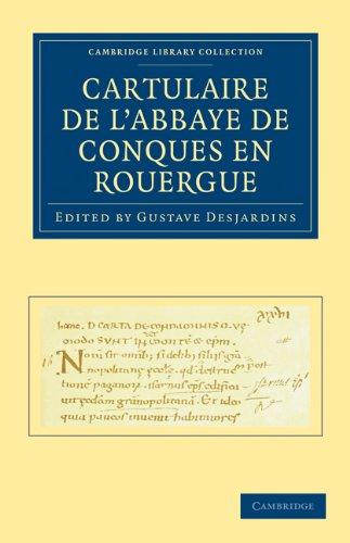 Cartulaire de L'Abbaye de Conques En Rouergue 9781108019842