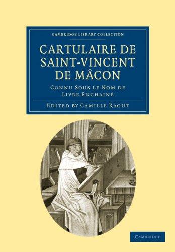 Cartulaire de Saint-Vincent de Macon: Connu Sous Le Nom de Livre Enchaine 9781108019934