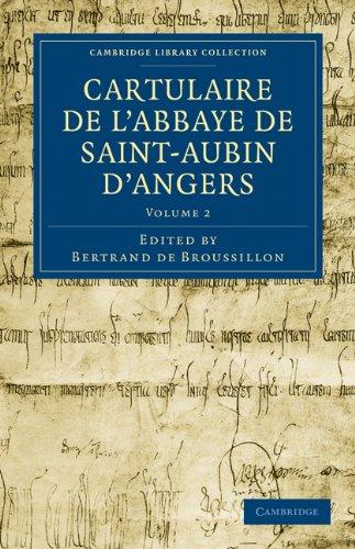 Cartulaire de L'Abbaye de Saint-Aubin D'Angers 9781108019972