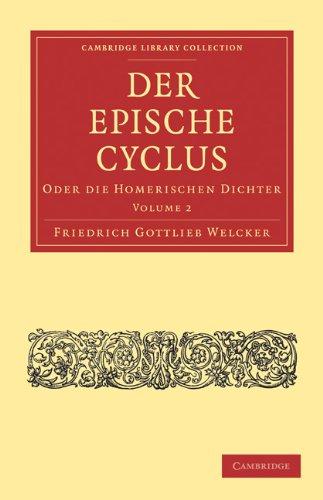 Der Epische Cyclus: Oder Die Homerischen Dichter 9781108021371