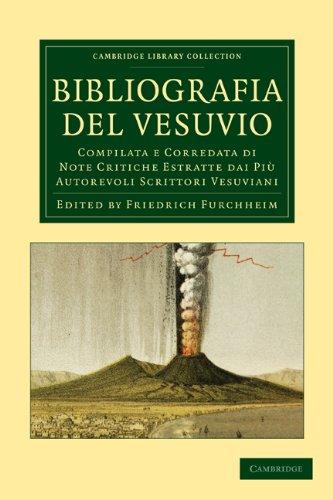 Bibliografia del Vesuvio: Compilata E Corredata Di Note Critiche Estratte Dai Piu Autorevoli Scrittori Vesuviani 9781108028547