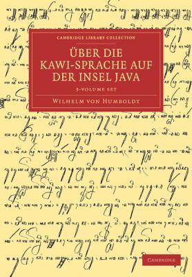 Uber Die Kawi-Sprache Auf Der Insel Java 3 Volume Set 9781108031561