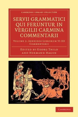 Servii Grammatici Qui Feruntur in Vergilii Carmina Commentarii 9781108035507