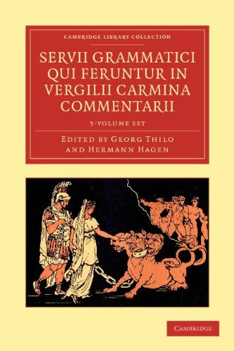 Servii Grammatici Qui Feruntur in Vergilii Carmina Commentarii 3 Volume Set in 4 Pieces 9781108035538