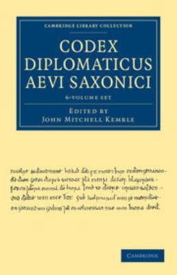 Codex Diplomaticus Aevi Saxonici 6 Volume Set 9781108035910