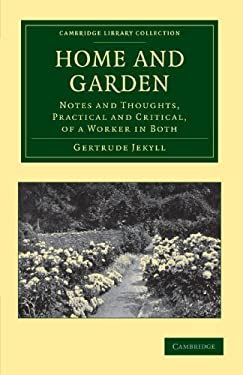 Home and Garden: Notes and Thoughts, Practical and Critical, of a Worker in Both 9781108037204