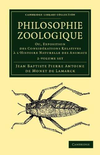 Philosophie Zoologique 2 Volume Set: Ou Exposition; Des Considerations Relative A L'Histoire Naturelle Des Animaux 9781108038041
