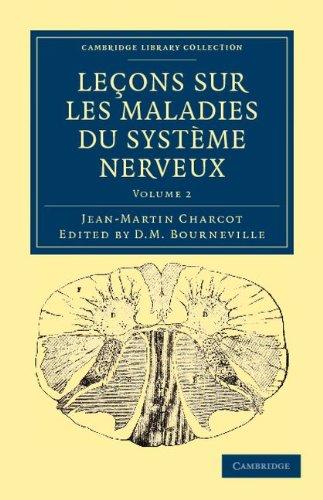 Lecons Sur Les Maladies Du Systeme Nerveux: Faites a la Salpetriere 9781108038478