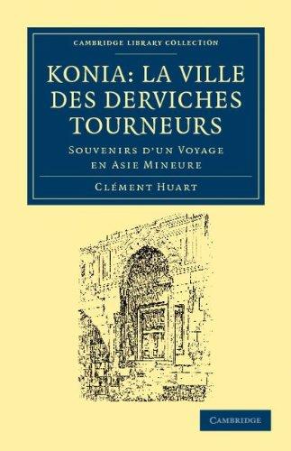 Koni: La Ville Des Derviches Tourneurs: Souvenirs D'Un Voyage En Asie Mineure 9781108042192
