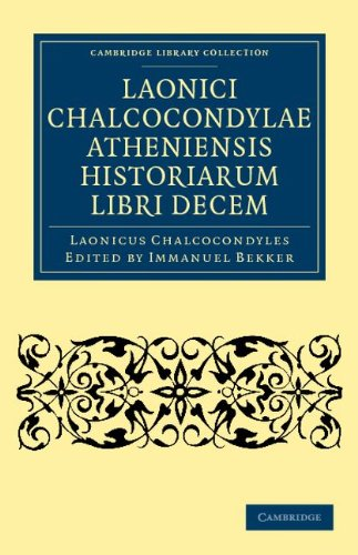 Laonici Chalcocondylae Atheniensis Historiarum Libri Decem 9781108042215