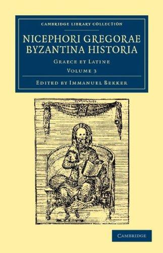 Nicephori Gregorae Byzantina Historia: Graece Et Latine 9781108043649