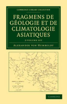 Fragmens de G Ologie Et de Climatologie Asiatiques 2 Volume Set 9781108049443