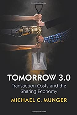 Tomorrow 3.0: Transaction Costs and the Sharing Economy (Cambridge Studies in Economics, Choice, and Society)
