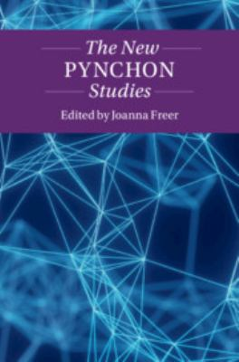 The New Pynchon Studies (Twenty-First-Century Critical Revisions)