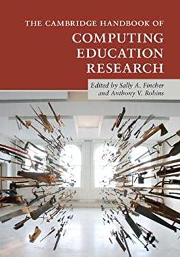The Cambridge Handbook of Computing Education Research (Cambridge Handbooks in Psychology)