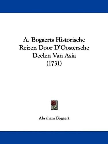 A. Bogaerts Historische Reizen Door D'Oostersche Deelen Van Asia (1731) 9781104603342