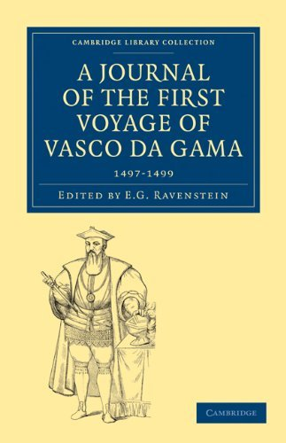 A Journal of the First Voyage of Vasco Da Gama, 1497 1499