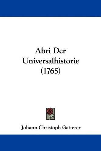 Abri Der Universalhistorie (1765) 9781104605780