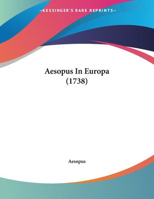 Aesopus in Europa (1738) 9781104607524