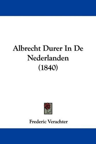 Albrecht Durer in de Nederlanden (1840) 9781104609009