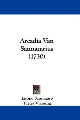 Arcadia Van Sannazarius (1730) 9781104618254