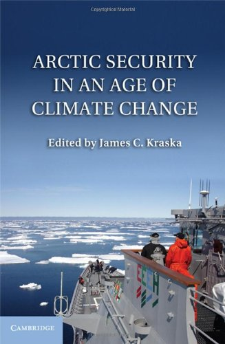 Arctic Security in an Age of Climate Change 9781107006607