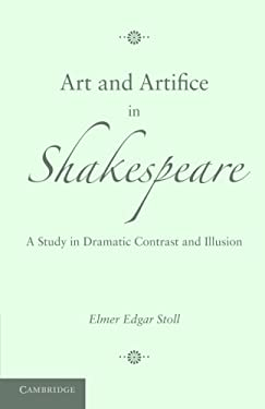 Art and Artifice in Shakespeare: A Study in Dramatic Contrast and Illusion