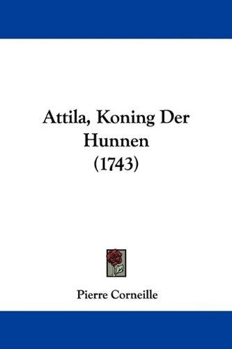 Attila, Koning Der Hunnen (1743) 9781104619725