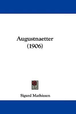 Augustnaetter (1906) 9781104677961