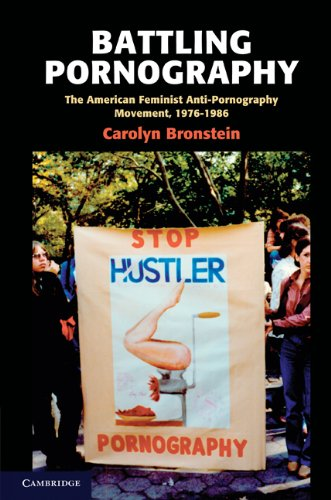 Battling Pornography: The American Feminist Anti-Pornography Movement, 1976-1986 9781107400399