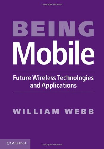 Being Mobile: Future Wireless Technologies and Applications 9781107000537
