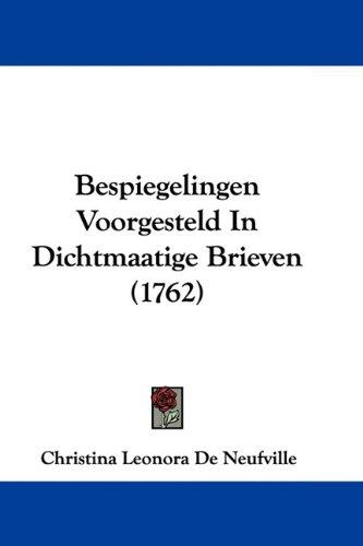 Bespiegelingen Voorgesteld in Dichtmaatige Brieven (1762) 9781104623395