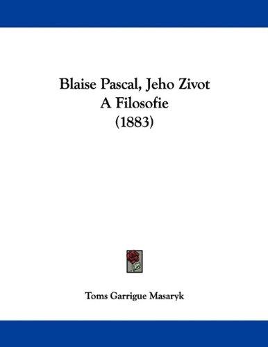 Blaise Pascal, Jeho Zivot a Filosofie (1883) 9781104625764