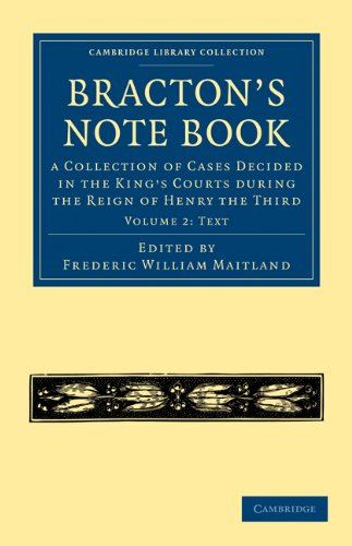 Bracton's Note Book: Text, Volume 2: A Collection of Cases Decided in the King's Courts During the Reign of Henry the Third 9781108010306
