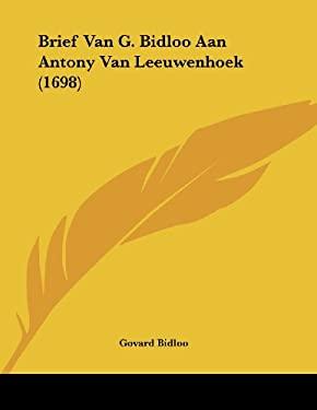 Brief Van G. Bidloo Aan Antony Van Leeuwenhoek (1698) 9781104626662