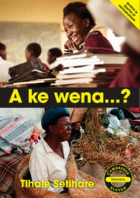 Cambridge 11: a, Ke Wena...? Setswana Novel 9781107699885
