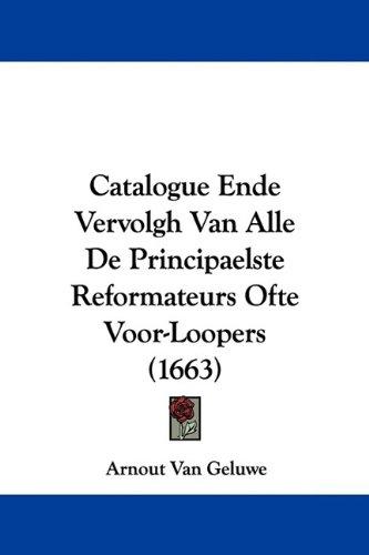 Catalogue Ende Vervolgh Van Alle de Principaelste Reformateurs Ofte Voor-Loopers (1663)