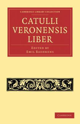 Catulli Veronensis Liber