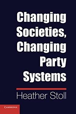 Changing Societies, Changing Party Systems 9781107675742
