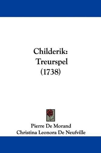 Childerik: Treurspel (1738) 9781104632236