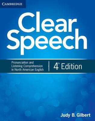 Clear Speech Student's Book: Pronunciation and Listening Comprehension in North American English 9781107682955