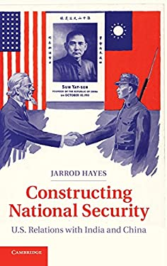 Constructing Security: U.S. Relations with India and China 9781107040427