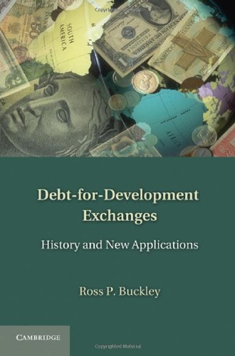 Debt-For-Development Exchanges: History and New Applications 9781107009424