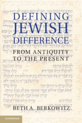 Defining Jewish Difference: From Antiquity to the Present 9781107013711