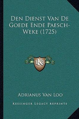 Den Dienst Van de Goede Ende Paesch-Weke (1725) 9781104722203